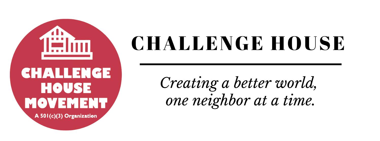 Challenge House